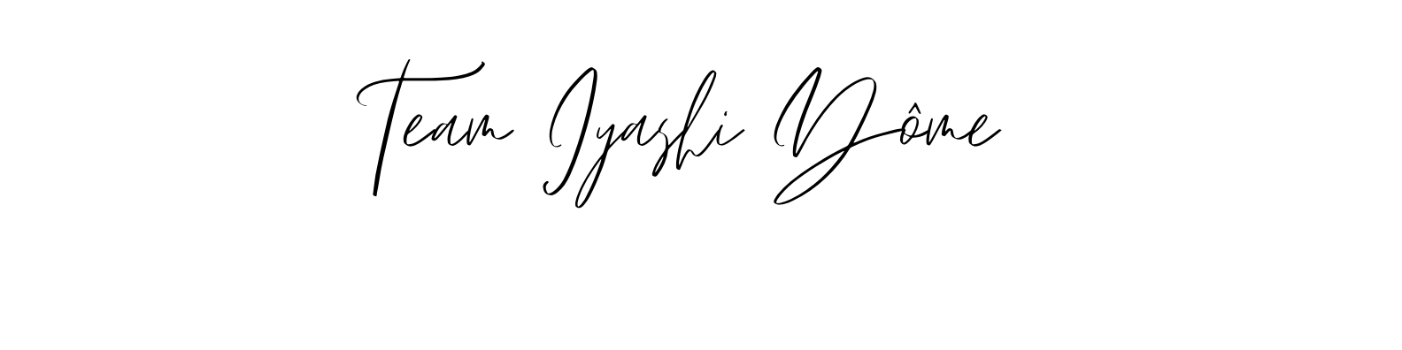 signature team Iyashi Dôme